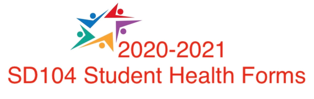 2020-2021 SD104 Student Health Forms