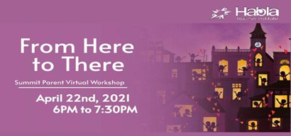 From Here to There - Summit Parent Virtual Workshop on April 22, 2021 from 6pm - 7:30pm