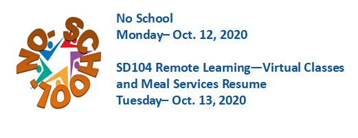No School Monday- Oct. 12, 2020.  Remote Learning-Virtual Classes and Meal Services Resume Tuesday- Oct. 13, 2020