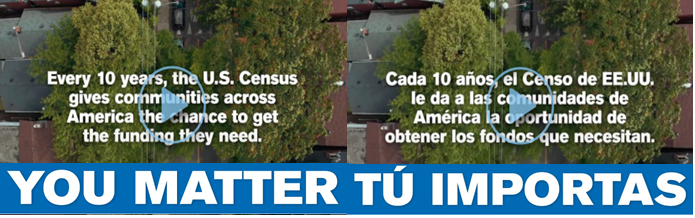 YOU MATTER! TU IMPORTAS! CENSUS 2020