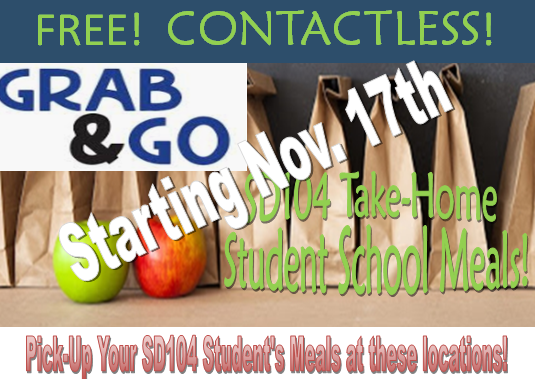 Starting Nov. 17th-  Updated  Locations for SD104 Take Home Student School Meal Pick-Up