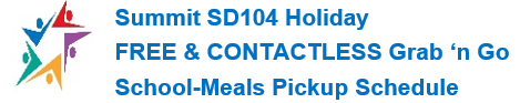 SD104 Holiday School-Meals Pickup Schedule: Friday, May 22nd to Tuesday, May 26th