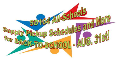 SD104 ALL SCHOOLS!  Supply Pickup Schedules and More for BACK-TO-SCHOOL - AUG. 31st!